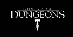 Infinity Blade : Dungeons définitivement annulé